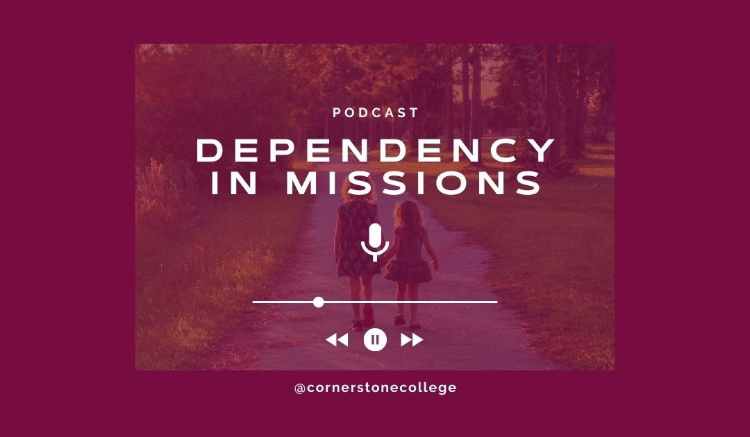 Podcast Dependency in Missions